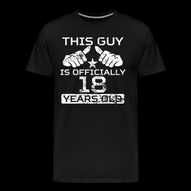 This Guy Is Officially 18 Years Old - Men's Premium T-Shirt