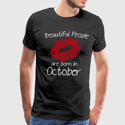 Beautiful people are born in October - Men's Premium T-Shirt