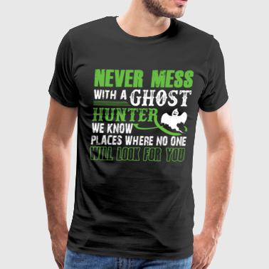 Never Mess With A Ghost Hunter T Shirt - Men's Premium T-Shirt
