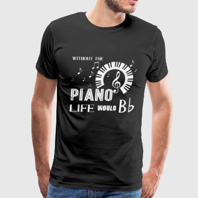 Without Piano Life Would Bb T Shirt - Men's Premium T-Shirt