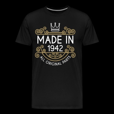Made In 1942 All Original Parts - Men's Premium T-Shirt