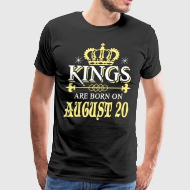 Kings are born on AUGUST 20 - Men's Premium T-Shirt