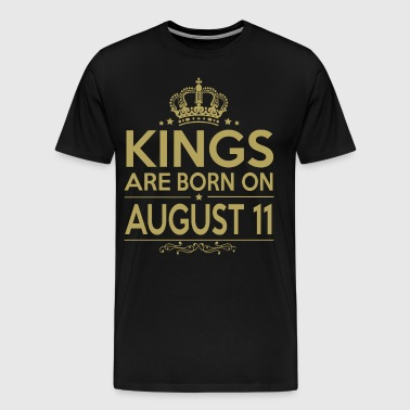 Kings are born on August 11 - Men's Premium T-Shirt