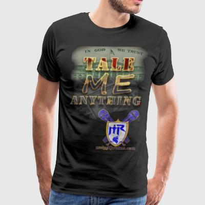 Tale Me Anything - Men's Premium T-Shirt