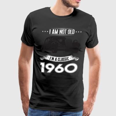 I am not old I m a classic Born in 1960 - Men's Premium T-Shirt