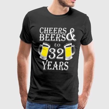 Cheers And Beers To 32 Years - Men's Premium T-Shirt