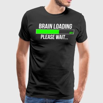 Brain Loading Please Wait Funny T-shirt - Men's Premium T-Shirt