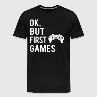 Ok, But First Games - Men's Premium T-Shirt