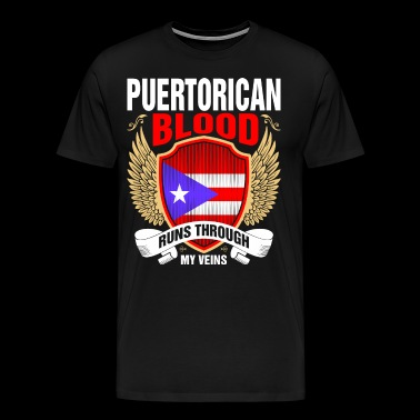 Puertorican Blood Runs Through My Veins - Men's Premium T-Shirt