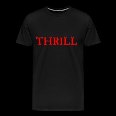 thrill - Men's Premium T-Shirt