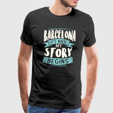 Barcelona it´s where my story begins gift idea - Men's Premium T-Shirt