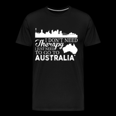I Just Need To Go To Australia T Shirt - Men's Premium T-Shirt