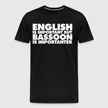 Bassoon - English is Important - Men's Premium T-Shirt