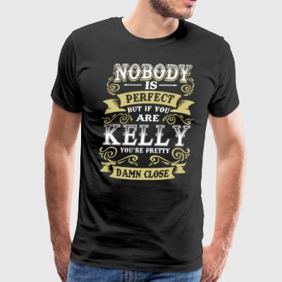 Nobody is perfect but if you are kelly you're pret - Men's Premium T-Shirt