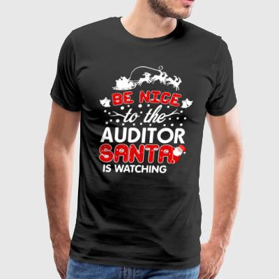 Be Nice To The Auditor Santa Is Watching T-Shirt - Men's Premium T-Shirt