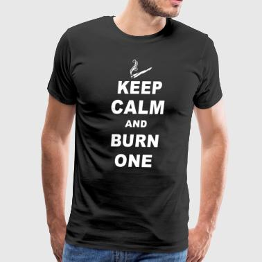 Keep Calm and Burn One weed - Men's Premium T-Shirt