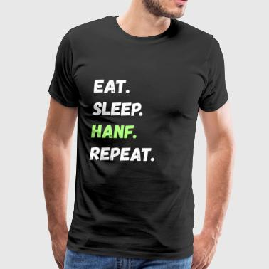 Eat. Sleep. Hanf. Repeat. Lifestyle Gifts - Men's Premium T-Shirt