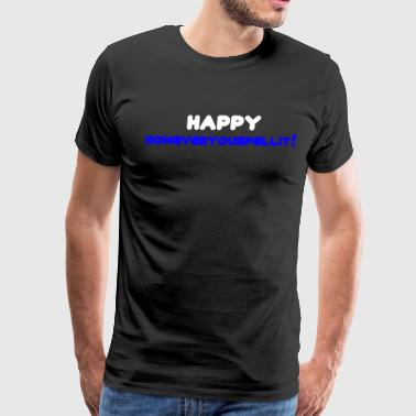 Happy Howeveryouspellit - Men's Premium T-Shirt