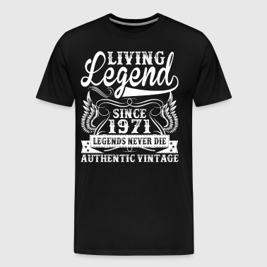Living Legend Since 1971 Legends Never Die - Men's Premium T-Shirt