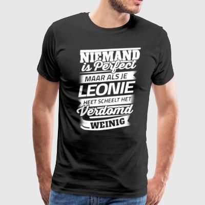 Niemand is perfect maar als je leonie heet scheelt - Men's Premium T-Shirt
