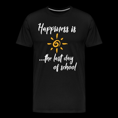 Happiness is The Last Day Of School - Men's Premium T-Shirt