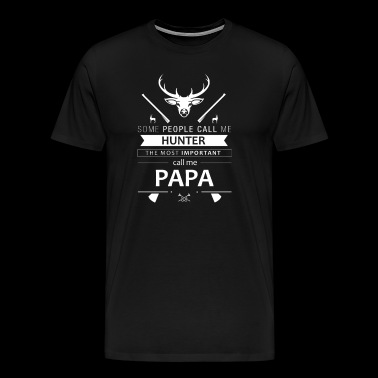 Call me Hunter Deer Hunt Father's Day Papa gift - Men's Premium T-Shirt