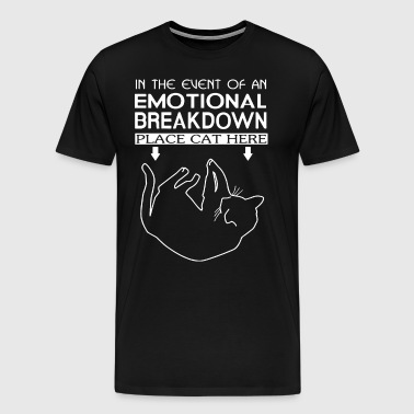 in the event of an emotional breakdown place cat h - Men's Premium T-Shirt