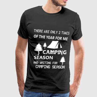 Waiting For Camping Season T Shirt - Men's Premium T-Shirt