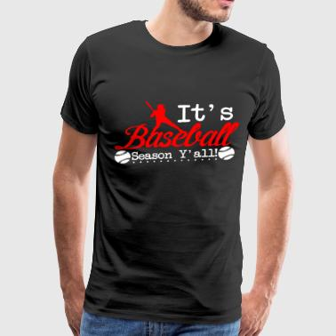 It s Baseball Season Y all - Men's Premium T-Shirt