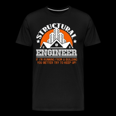 Structural Engineer Funny Shirt - Men's Premium T-Shirt