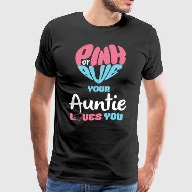 pink or blue your auntie loves you aunt t shirts - Men's Premium T-Shirt