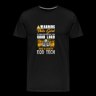Eod tech - this girl is protected by a crazy eod - Men's Premium T-Shirt