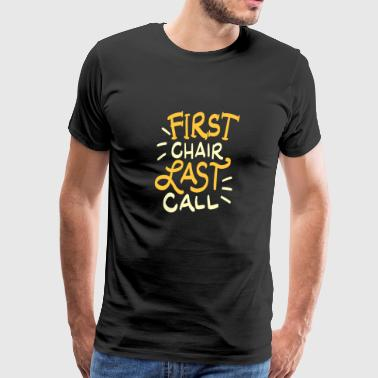 First Chair Last Call Skiing Quote Gift - Men's Premium T-Shirt