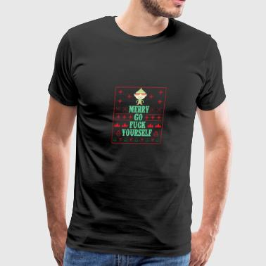 Merry go fuck yourself - xmas Ugly sweatshirt gift - Men's Premium T-Shirt