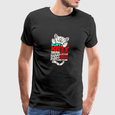 Soft Kitty Warm Kitty - Men's Premium T-Shirt