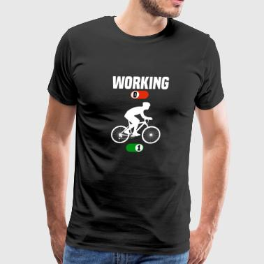 Working OFF bike bicycle sport ON gift - Men's Premium T-Shirt