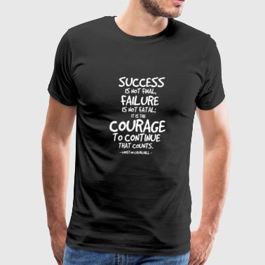 Courage to Continue Quote Winston Churchill - Men's Premium T-Shirt