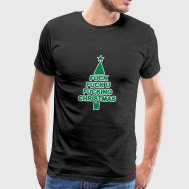 Fucking Christmas Tree / X-mas Hater Ugly Sweater - Men's Premium T-Shirt