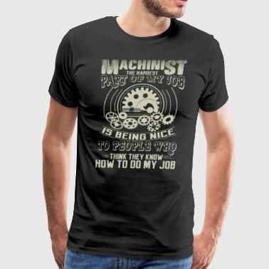 I'm A Machinist T Shirt - Men's Premium T-Shirt
