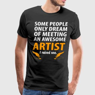 Awesome Artist, I Raise One. Artist Mom - Men's Premium T-Shirt