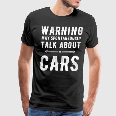 warning may spontaneously talk about cars - Men's Premium T-Shirt