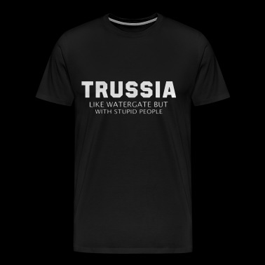 Trussia like watergate but with stupid people - Men's Premium T-Shirt