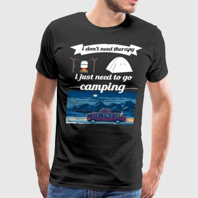 I Just Need To Go Camping T Shirt, Camper T Shirt - Men's Premium T-Shirt