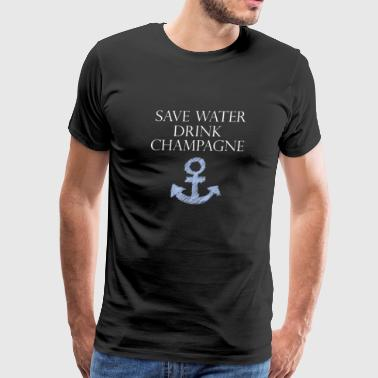 champagne drink save water typo anchor party style - Men's Premium T-Shirt
