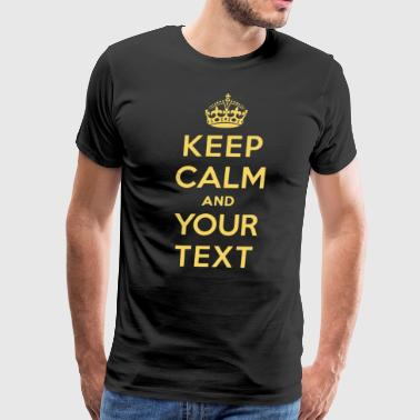 Keep calm and you text Personalized Meme - Men's Premium T-Shirt