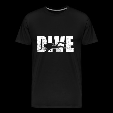 Dive - Scuba Diving Diver Gift - Men's Premium T-Shirt