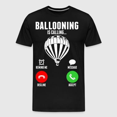 Ballooning Is Calling - Men's Premium T-Shirt