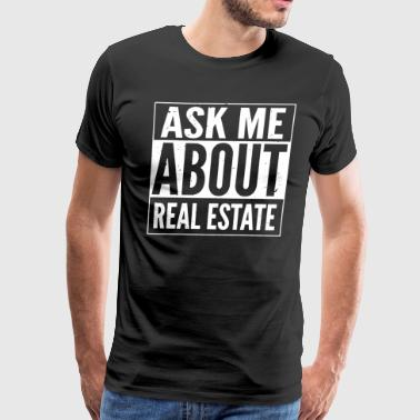 Ask Me About Real Estate T-shirt - Men's Premium T-Shirt