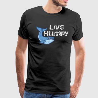 Live Humpy - Men's Premium T-Shirt