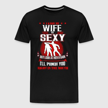 I know my wife is sexy - Men's Premium T-Shirt